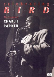 Triumph of Charlie Parker: Celebrating Bird