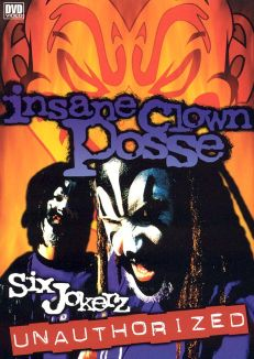 Insane Clown Posse: Six Jokerz - Unauthorized