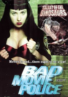 The Bad Movie Police Case #1: Galaxy of the Dinosaurs