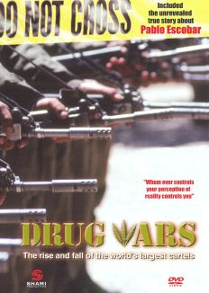 Drug Wars: The Rise and Fall of the World's Largest Cartels