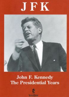 John F. Kennedy: The Presidential Years