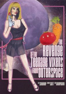 Revenge of the Teenage Vixens from Outer Space