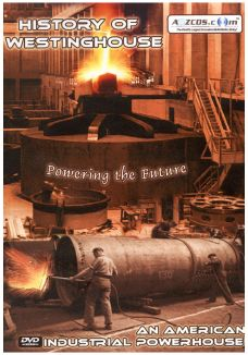 History of Westinghouse: An American Industrial Powerhouse