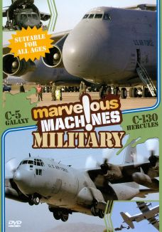 Marvelous Machines: Military - C-5 Galaxy/C-130 Hercules