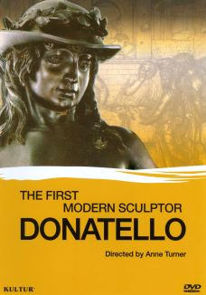 Donatello: The First Modern Sculptor