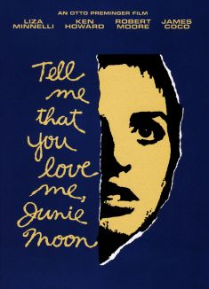 Tell Me That You Love Me, Junie Moon