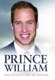 Prince William: Behind the Headlines