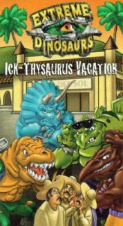 Extreme Dinosaurs: Ick-thysaurus Vacation