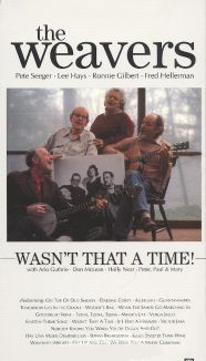 The Weavers: Wasn't That a Time!