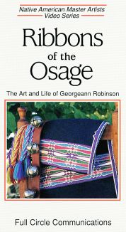 Ribbons of the Osage: The Art and Life of Georgeann Robinson