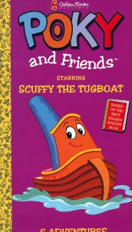 Poky and Friends Starring Scuffy The Tugboat