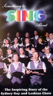 Something to Sing About: The Inspiring Story of the Sydney Gay and Lesbian Choir