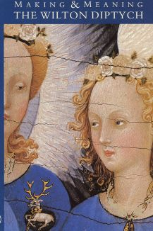Making & Meaning: The Wilton Diptych