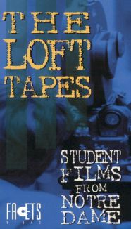 The Loft Tapes: Student Films from Notre Dame