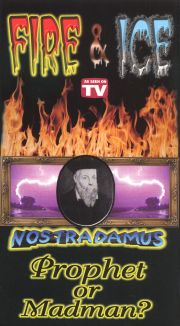Nostradamus: Fire and Ice - Prophet or Madman?