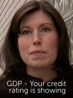 GDP - Your Credit Rating Is Showing