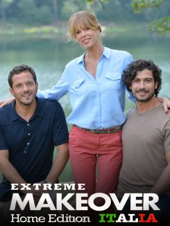 Extreme Makeover: Home Edition - Italia