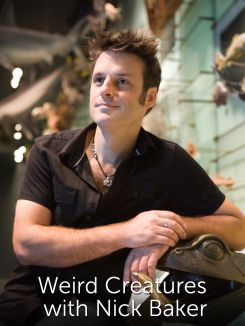 Weird Creatures With Nick Baker