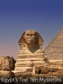 Egypt's Top Ten Mysteries