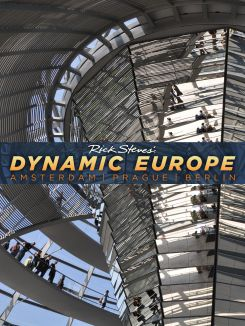 Rick Steves' Dynamic Europe: Amsterdam, Prague, Berlin