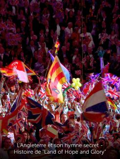 "L'Angleterre et son hymne secret - Histoire de ""Land of Hope and Glory"""