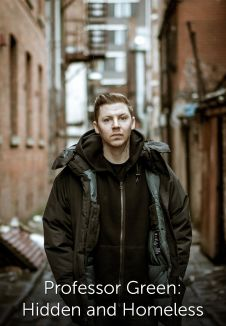 Professor Green: Hidden and Homeless