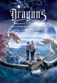 Dragons: Real Myths and Unreal Creatures 3D
