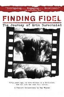 Finding Fidel: The Journey of Erik Durschmied