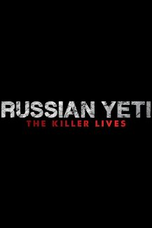Russian Yeti: The Killer Lives