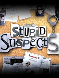Stupid Suspects