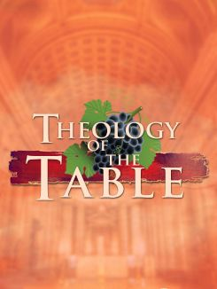 Theology of the Table