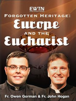 Forgotten Heritage: Europe and the Eucharist