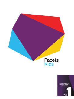 Facets Kids, Vol. 1: The Power of Imagination