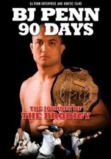 BJ Penn: 90 Days