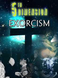 5th Dimension: Exorcism
