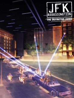 JFK Assassination: The Definitive Guide