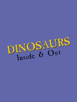 Dinosaurs---Inside and Out
