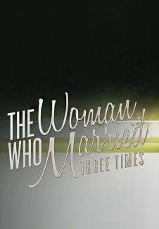 The Woman Who Married Three Times