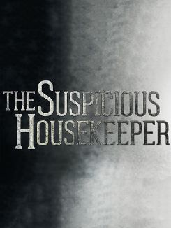 The Suspicious Housekeeper