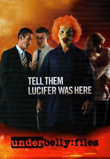 Underbelly Files: Tell Them Lucifer Was Here