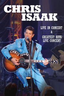 Chris Isaak: Live in Concert and Greatest Hits Live Concert