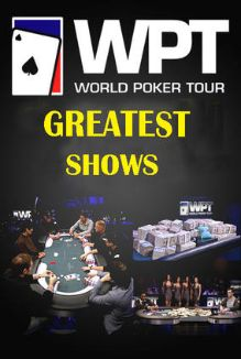 World Poker Tour Greatest Shows