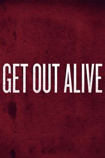 Get Out Alive
