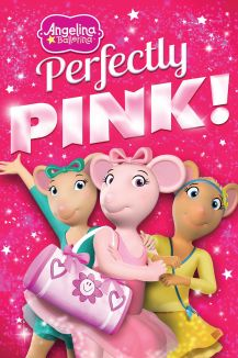 Angelina Ballerina: Perfectly Pink!