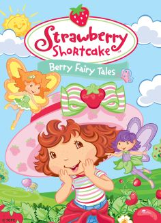 Strawberry Shortcake Berry Fairy Tales
