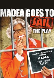 Tyler Perry's Madea Goes to Jail- The Play