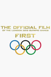 First: The Official Film of the London 2012 Olympic Games