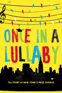 Once in a Lullaby: The PS22 Chorus Story