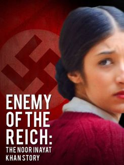 Enemy of the Reich: Noor Inayat Khan Story