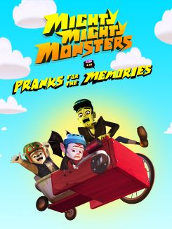 Mighty Mighty Monsters: Pranks for the Memories